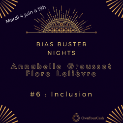 Bias Buster Nights n°6 : Inclusion. Atelier le 04/06