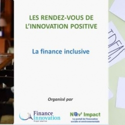 Nous organisons le RDV de l'innovation positive sur « la finance inclusive » le 28/09