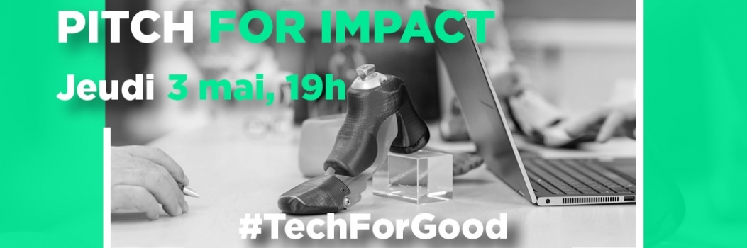PITCH FOR IMPACT Spéciale #TechForGood