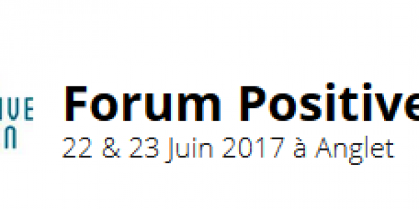 Forum Positive Action les 22 et 23/06 à Anglet